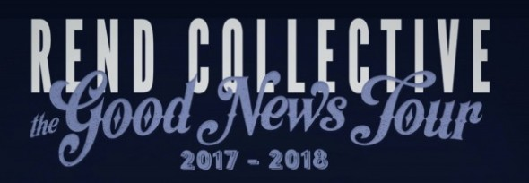 Rend Collective - Good News Tour