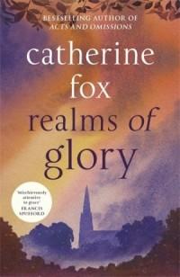 Realms of Glory - Catherine Fox