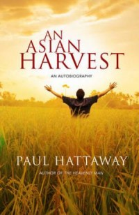 An Asian Harvest By Paul Hattaway