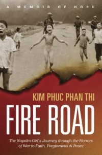 Fire Road by Kim Phuc Phan Thi