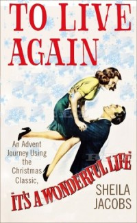 To Live again - It's a Wonderful Life