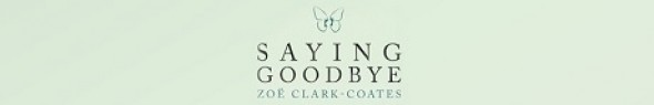 Saying Goodbye by Zoe Clark-Coates