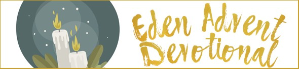 Eden Advent Devotional