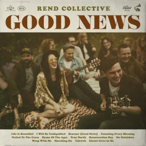 Good News Rend Collective