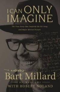 I Can Only Imagine - a memoir