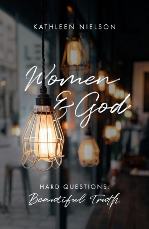 Women and God by Kathleen Nielson