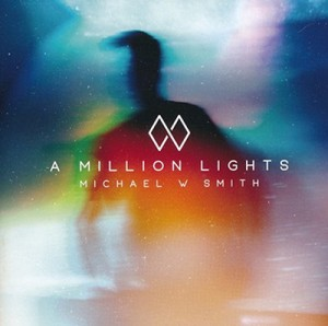 A Million Lights by Michael W Smith
