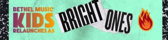 Bethel Kids present Bright Ones