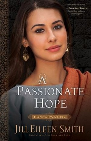 A Passionate Hope, Jill Eileen Smith