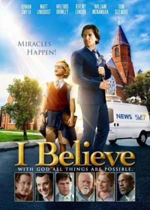 I Believe, The Christian Film Review