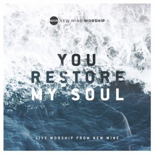 You Restore My Soul by New Wine Worship