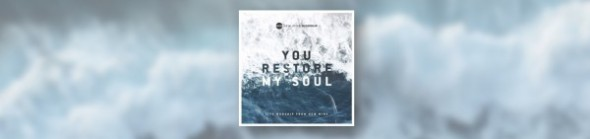 You Restore My Soul by New Wine Worship - Rev