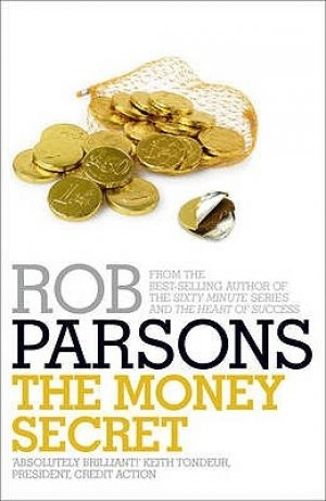 The Money Secret, Rob Parsons