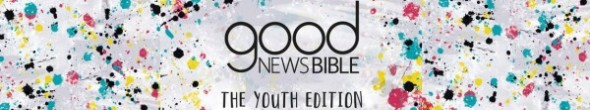 The Good News Bible Youth Edition