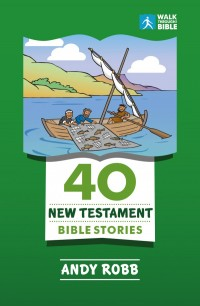 40 New Testament Stories by Andy Robb