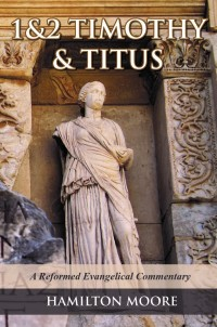 Letters to Timothy & Titus by Hamilton Moore