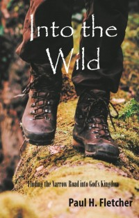 Into The Wild by Paul H. Fletcher