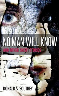 No Man Will Know by Don Southey