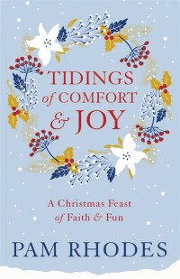 Tidings of Comfort and Joy by Pam Rhodes