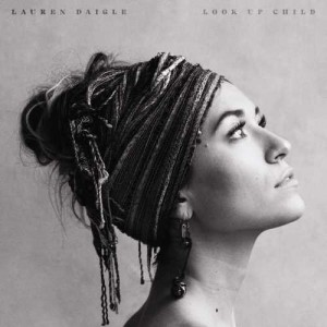 Look Up Child, lauren daigle