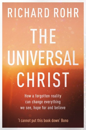 The Universal Christ by Richard Rohr