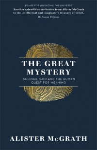 The Great Mystery by Alister McGrath